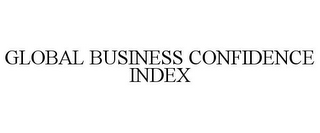 mark for GLOBAL BUSINESS CONFIDENCE INDEX, trademark #78954617