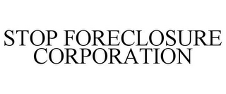 mark for STOP FORECLOSURE CORPORATION, trademark #78955496