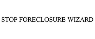 mark for STOP FORECLOSURE WIZARD, trademark #78955698