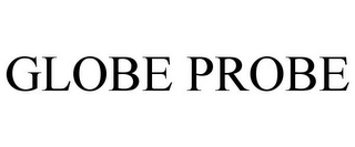 mark for GLOBE PROBE, trademark #78956459