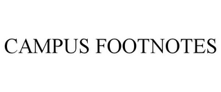 mark for CAMPUS FOOTNOTES, trademark #78957150