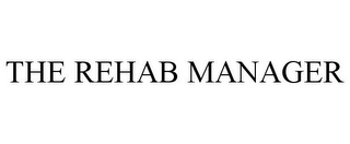 mark for THE REHAB MANAGER, trademark #78957685