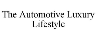 mark for THE AUTOMOTIVE LUXURY LIFESTYLE, trademark #78958283