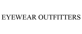 mark for EYEWEAR OUTFITTERS, trademark #78958694