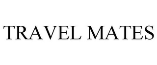 mark for TRAVEL MATES, trademark #78959206