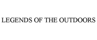 mark for LEGENDS OF THE OUTDOORS, trademark #78959317