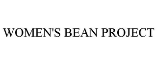 mark for WOMEN'S BEAN PROJECT, trademark #78960272