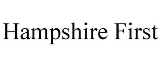 mark for HAMPSHIRE FIRST, trademark #78962475