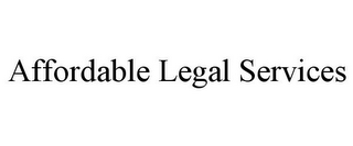 mark for AFFORDABLE LEGAL SERVICES, trademark #78964450