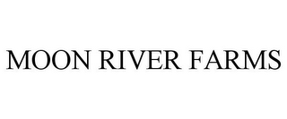 mark for MOON RIVER FARMS, trademark #78966097