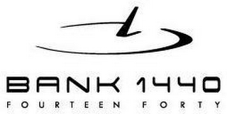 mark for BANK 1440 FOURTEEN FORTY, trademark #78970199