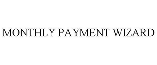 mark for MONTHLY PAYMENT WIZARD, trademark #78973964