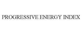 mark for PROGRESSIVE ENERGY INDEX, trademark #78974809