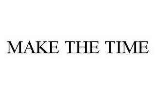mark for MAKE THE TIME, trademark #78977237