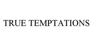 mark for TRUE TEMPTATIONS, trademark #78977412