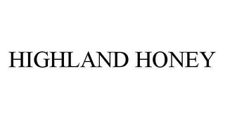 mark for HIGHLAND HONEY, trademark #78977672
