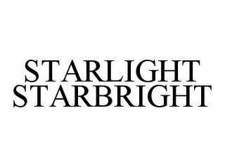 mark for STARLIGHT STARBRIGHT, trademark #78977998