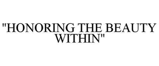 "mark for ""HONORING THE BEAUTY WITHIN"", trademark #78978008"