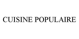 mark for CUISINE POPULAIRE, trademark #78978103