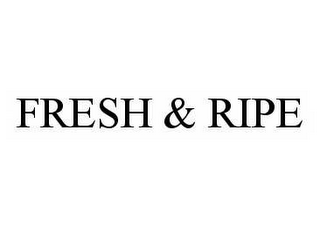 mark for FRESH & RIPE, trademark #78978182