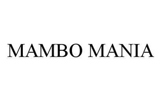 mark for MAMBO MANIA, trademark #78979007