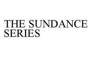 mark for THE SUNDANCE SERIES, trademark #78979340