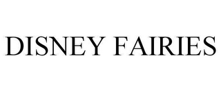 mark for DISNEY FAIRIES, trademark #78979583