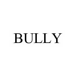 mark for BULLY, trademark #78979789