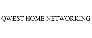 mark for QWEST HOME NETWORKING, trademark #78981141