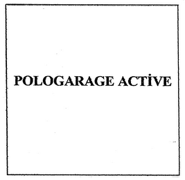mark for POLOGARAGE ACTIVE, trademark #79000057