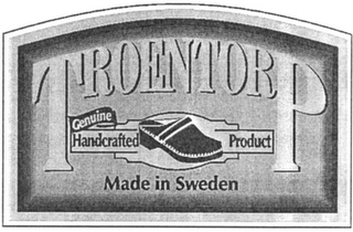 mark for TROENTORP GENUINE HANDCRAFTED PRODUCT MADE IN SWEDEN, trademark #79000521