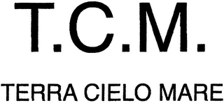 mark for T.C.M. TERRA CIELO MARE, trademark #79000668
