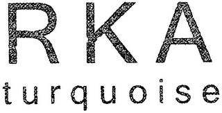 mark for R K A TURQUOISE, trademark #79035212