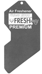 mark for AIR FRESHENER VICTORY 2000 FRESH WAY PREMIUM, trademark #79038937