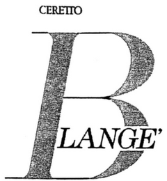 mark for BLANGE' CERETTO, trademark #79041410