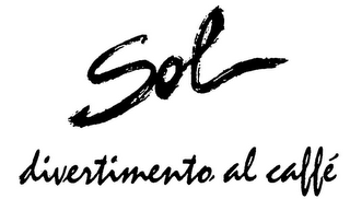 mark for SOL DIVERTIMENTO AL CAFFÉ, trademark #79042973