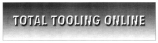 mark for TOTAL TOOLING ONLINE, trademark #79049133