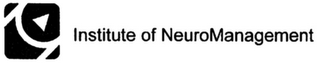 mark for INSTITUTE OF NEUROMANAGEMENT, trademark #79065317