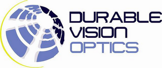 mark for DURABLE VISION OPTICS, trademark #79074518