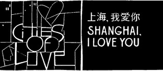 mark for CITIES OF LOVE SHANGHAI, I LOVE YOU, trademark #79074841