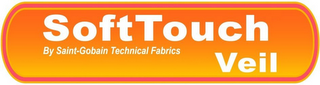mark for SOFT TOUCH BY SAINT-GOBAIN TECHNICAL FABRICS VEIL, trademark #79080767