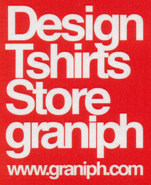 mark for DESIGN TSHIRTS STORE GRANIPH WWW.GRANIPH.COM, trademark #79087176