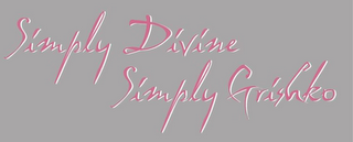 mark for SIMPLY DIVINE SIMPLY GRISHKO, trademark #79091276