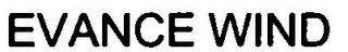 mark for EVANCE WIND, trademark #79091341