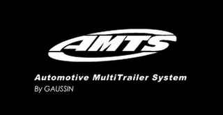 mark for AMTS AUTOMOTIVE MULTI TRAILER SYSTEM BY GAUSSIN, trademark #79092684