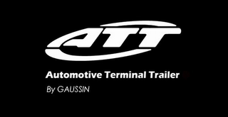 mark for ATT AUTOMOTIVE TERMINAL TRAILER BY GAUSSIN, trademark #79092829