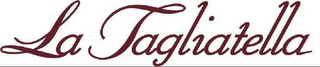 mark for LA TAGLIATELLA, trademark #79096737