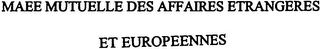 mark for MAEE MUTUELLE DES AFFAIRES ETRANGERES ET EUROPEENNES, trademark #79100791