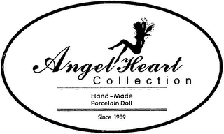 mark for ANGEL HEART COLLECTION HAND-MADE PORCELAIN DOLL SINCE 1989, trademark #79105222