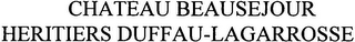 mark for CHATEAU BEAUSEJOUR HERITIERS DUFFAU-LAGARROSSE, trademark #79106554
